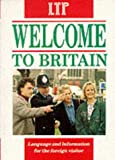 img - for Welcome to Britain: Language and Information for the Foreign Visitor (Language Teaching Publications) book / textbook / text book
