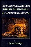 echange, troc Simone Laudoyer, Bible. A. T. Français. Extraits. 1995 - Personnages et récits bibliques incontournables : Ancien Testament