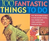 100 Fantastic Things to Do (1844760162) by Elliot, Marion