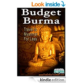 Budget Burma Travel Guide: Backpacking Myanmar