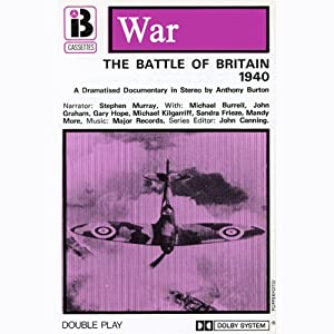W6 The Battle of Britain (Dramatised) | [Anthony Burton]