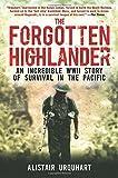 The Forgotten Highlander: My True Story of Survival