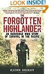 The Forgotten Highlander: My True Sto...