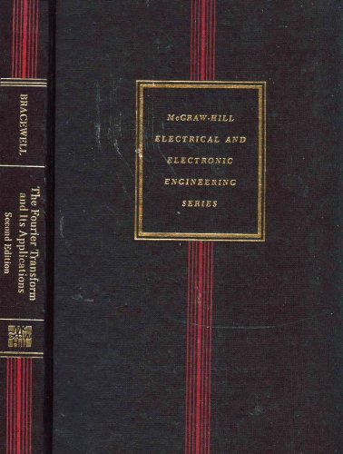 Fourier Transform and Its Applications, 2nd Edition (McGraw-Hill electrical and electronic engineering series), Bracewell, Ronald N.