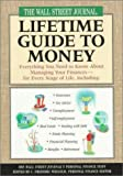 The Wall Street Journal Lifetime Guide to Money: Everything You Need to Know About  Managing Your Finances--For Every Stage of Life (Wall Street Journal (Hyperion)) (0786883839) by Staff of the Wall St Journal