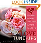 Love Tune-Ups: 52 Fun Ways to Open Your Heart and Make Sparks Fly