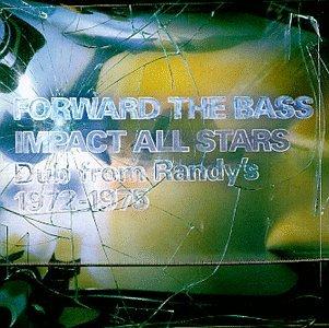 Impact All Stars - Forward The Bass: Dub From Randy