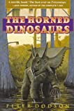 The Horned Dinosaurs (0691059004) by Dodson, Peter