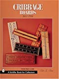 Cribbage Boards, 1863-1998 (Schiffer Book for Collectors)