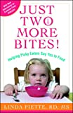 img - for Just Two More Bites!: Helping Picky Eaters Say Yes to Food book / textbook / text book