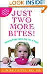Just Two More Bites!: Helping Picky E...