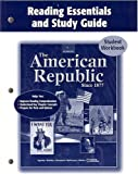 img - for The American Republic Since 1877, Reading Essentials and Study Guide, Student Edition (U.S. HISTORY - THE MODERN ERA) book / textbook / text book