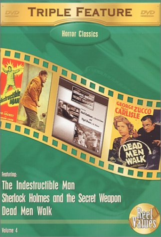Horror Classics Triple Feature, Vol. 4 (Indestructible Man / Sherlock Holmes and the Secret Weapon / Dead Men Walk)