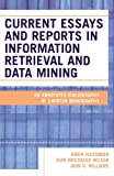 Current Essays and Reports in Information Retrieval and Data Mining: An Annotated Bibliography of Shorter Monographs (0810850192) by Alexander, Gwen