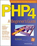 William Mccarty PHP 4: A Beginner's Guide