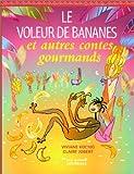 """Afficher """"Le Voleur de bananes et autres contes gourmands"""""""