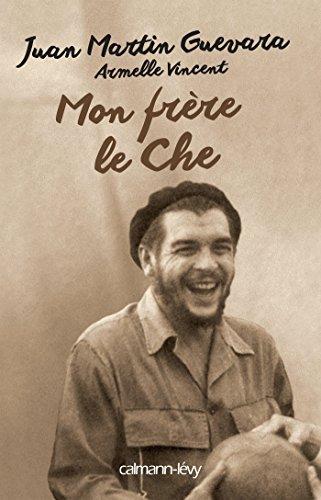 Mon frère, le Che (Biographies, Autobiographies)