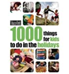 [1000 THINGS FOR KIDS TO DO IN THE HO...