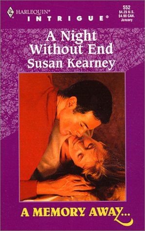 Night Without End (A Memory Away...) (Harlequin Intrigue, 552), SUSAN KEARNEY