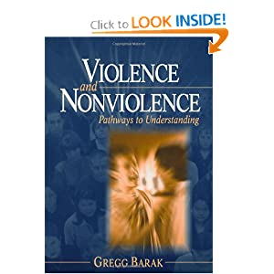Violence and Nonviolence: Pathways to Understanding Gregg L Barak