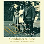 Extraordinary, Ordinary People: A Memoir of Family | Condoleezza Rice