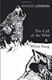 The Call of the Wild & White Fang (Vintage Classics) (0099528630) by London, Jack