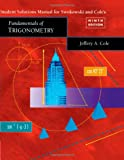Student Solutions Manual for Swokowski/Cole Fundamentals of Trigonometry (0534360793) by Swokowski, Earl
