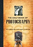 img - for The Daily Book of Photography: 365 readings that teach, inspire & entertain book / textbook / text book