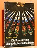 img - for Die Rosenfenster der gotischen Kathedralen book / textbook / text book