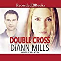Double Cross Audiobook by DiAnn Mills Narrated by Suzy Jackson