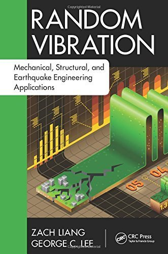 Random Vibration: Mechanical, Structural, and Earthquake Engineering Applications (Advances in Earthquake Engineering) by Zach Liang (2015-04-14)