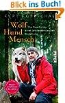 Wolf - Hund - Mensch: Die Geschichte...
