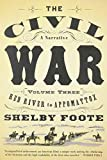 The Civil War: A Narrative: Volume 3: Red River to Appomattox (Vintage Civil War Library) (0394746228) by Foote, Shelby