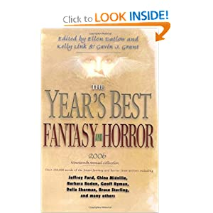 The Year's Best Fantasy and Horror 2006: 19th Annual Collection (Year's Best Fantasy & Horror) by Ellen Datlow, Gavin J. Grant and Kelly Link