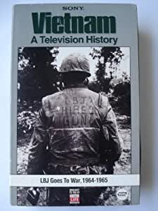vietnam a television history episode 4 lbj goes to war 1964 1965 stanley. Black Bedroom Furniture Sets. Home Design Ideas