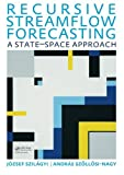 img - for Recursive Streamflow Forecasting: A State Space Approach (UNESCO-Ihe Lecture Note) book / textbook / text book