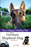 Liz Palika German Shepherd Dog (Happy Healthy Pet)