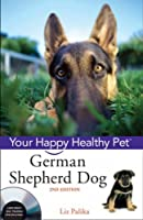 German Shepherd Dog: Your Happy Healthy Pet
