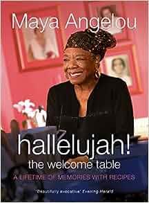 Hallelujah! The Welcome Table: Maya Angelou: 9781844081646: Amazon.com