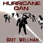 Hurricane Dan: A Zombie Novel | [Bret Wellman]
