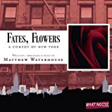 Fates, Flowers: A Comedy of New York