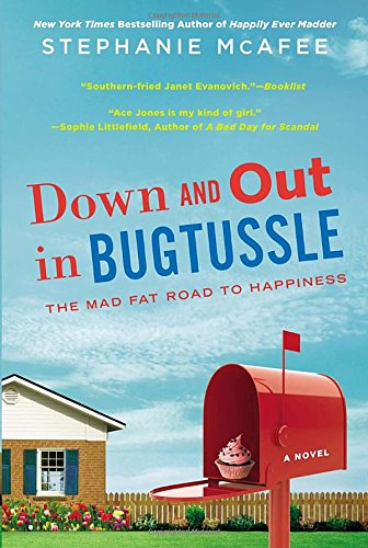 Image of Down and Out in Bugtussle: The Mad Fat Road to Happiness