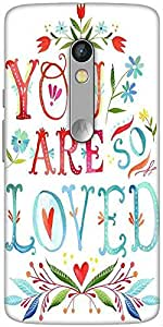 Snoogg You Are So Loved Designer Protective Back Case Cover For Motorola Moto X Play