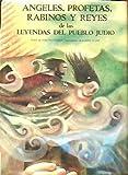 img - for Angeles, Profetas, Rabinos y Reyes de Leyendas Jud (Spanish Edition) book / textbook / text book