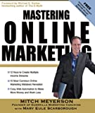 img - for Mastering Online Marketing: 12 World Class Strategies That Cut Through the Hype and Make Real Money on the Internet book / textbook / text book