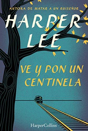 Ve y pon un centinela (HarperCollins)