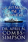 img - for A Nightmare Cruise to Nowhere book / textbook / text book
