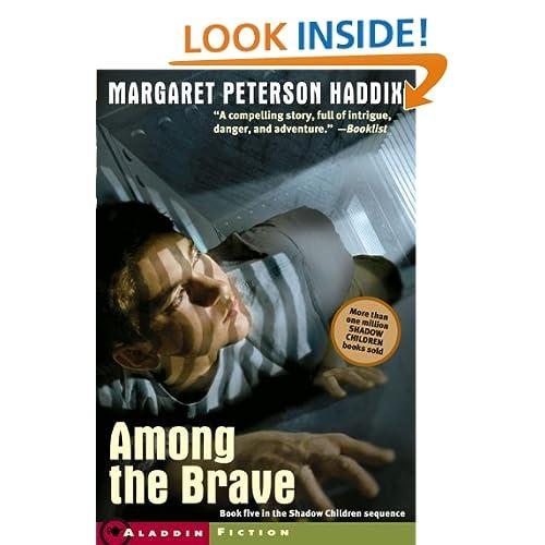 Among The Brave (Turtleback School & Library Binding Edition) (Shadow Children Books (Prebound))
