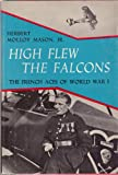 img - for High Few the Falcons: The French Aces of World War I book / textbook / text book