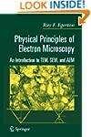 Physical Principles of Electron Micro...